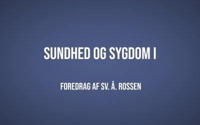 Sundhed og sygdom I | Sv. Å. Rossen | Martinus Verdensbillede