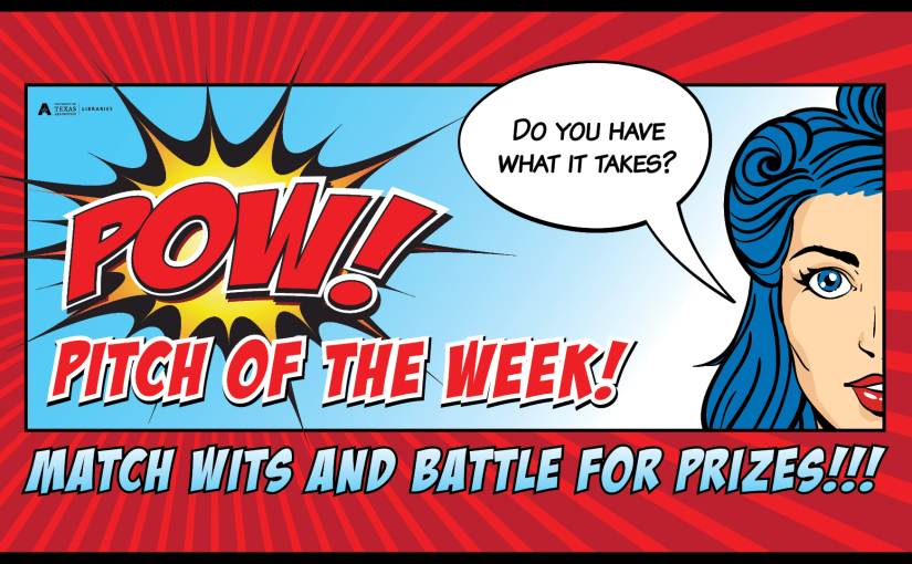 UTA Libraries Pitch of the Week (POW!) Contest