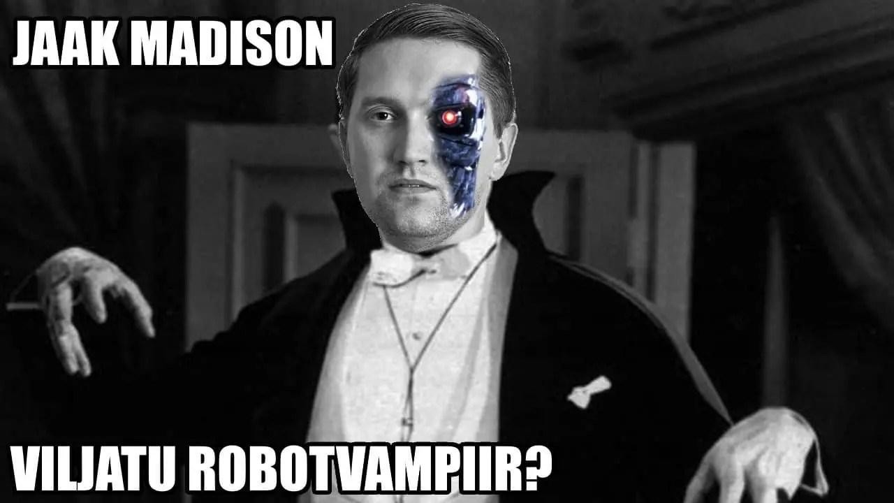 Jaak Madison on viljatu robotvampiir?