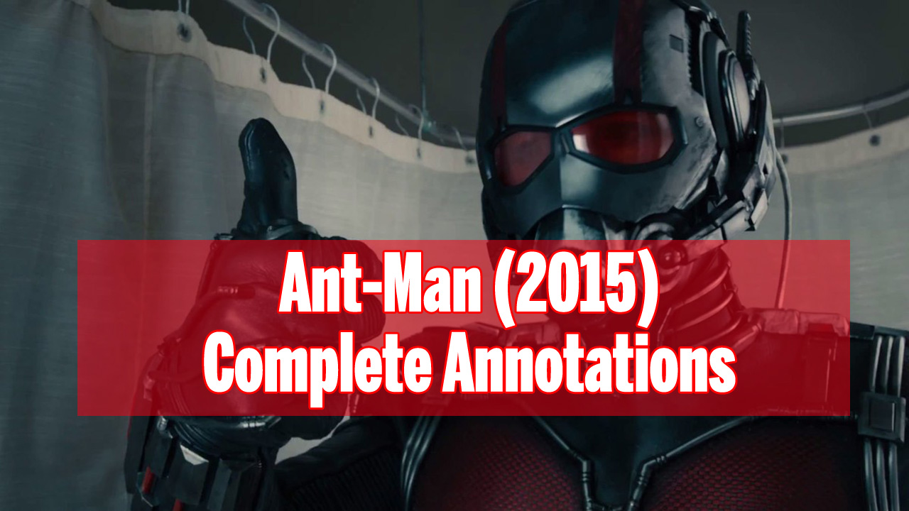 Ant Man 2015 Complete Annotations The Marvel Film Guide