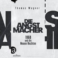 »Die Angstmacher«: Als Provokation aufhörte, »automatisch« links zu sein