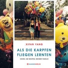 Xifan Yang: »Als die Karpfen fliegen lernten«
