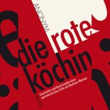 »Die rote Köchin«: Revolutionäre Kochrezepte