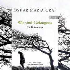Oskar Maria Graf: »Wir sind Gefangene« – Buchtipp zur Revolution in Bayern