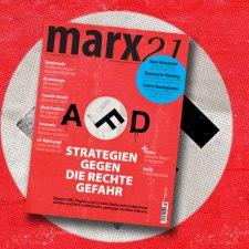 marx21-Magazin: »Strategien gegen die rechte Gefahr«