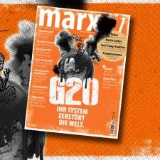 marx21-Magazin: G20 – Ihr System zerstört die Welt