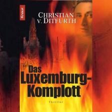 Christian von Ditfurth: »Das Luxemburg-Komplott«