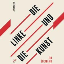»Die Linke und die Kunst: Ein Überblick« – Buchrezension