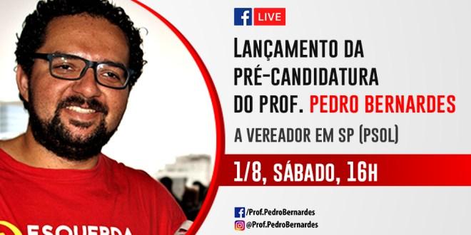 Live: Lançamento da pré-candidatura do Prof. Pedro Bernardes a vereador em SP