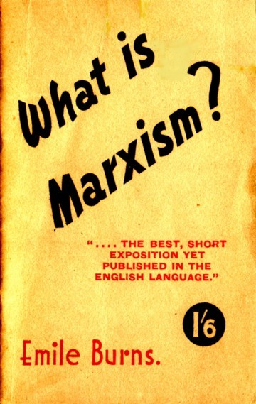 What Is Marxism by Emile Burns 1939