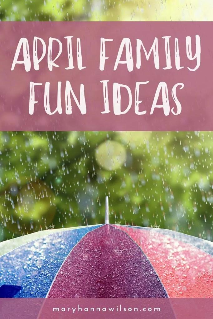April Family Fun Ideas