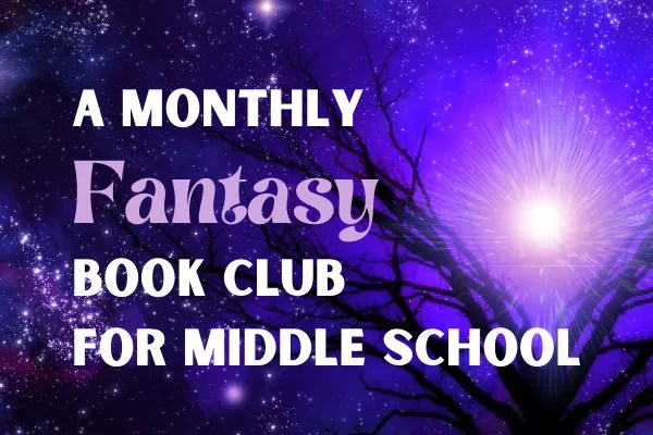 Online Fantasy Book Club for Middle School
