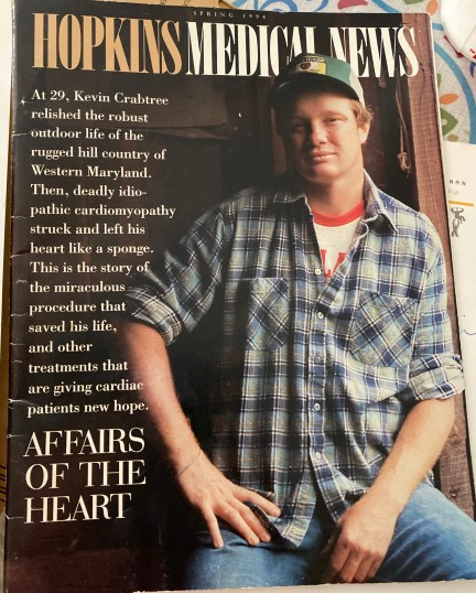 The spring 1994 issue of Hopkins Medical News features a story about the then-experimental heart surgery that saved Kevin Crabtree Sr.'s life when he was just 29 years old. Crabtree Sr. was the first person to receive cardiomyoplasty, which assisted the muscles of his weakened and enlarged heart, at Johns Hopkins Hospital in 1992. Family photo.