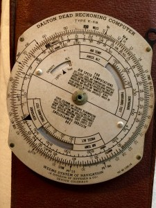 The Dalton Dead Reckoning Computer my Dad used for navigating.
