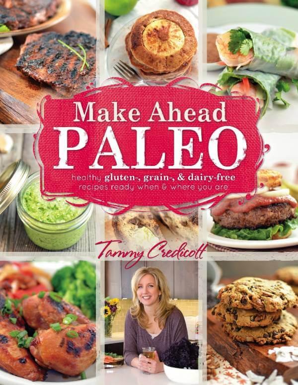 Make Ahead Paleo by Tammy Credicott