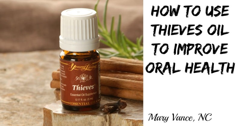 How to Use Thieves Oil to Improve Oral Health