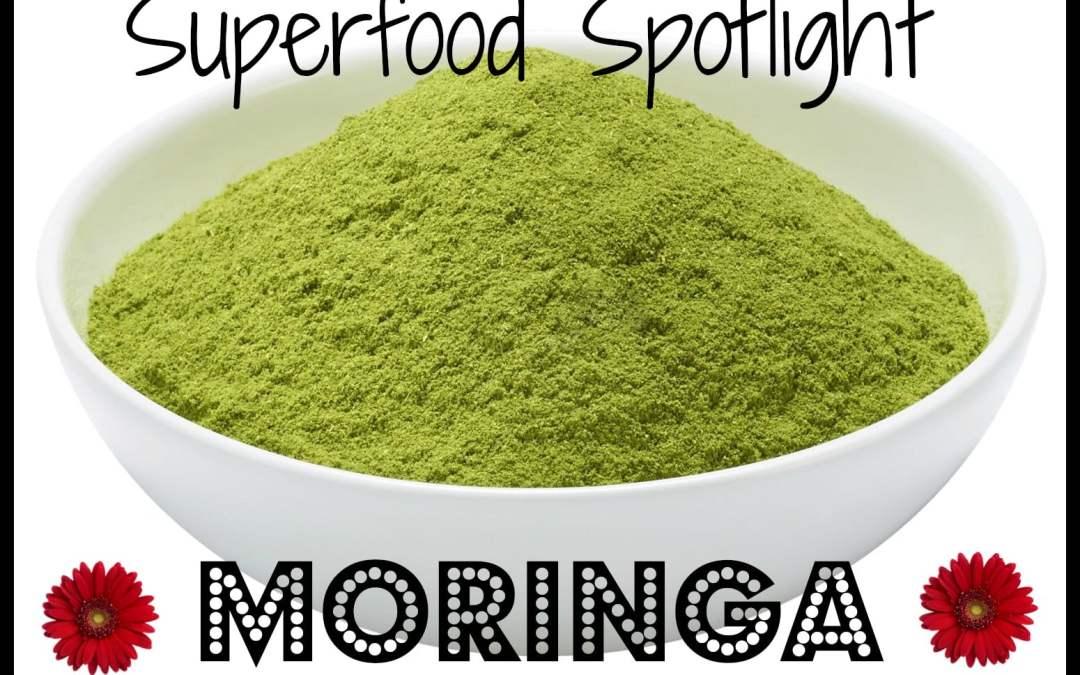Superfood Spotlight: Moringa