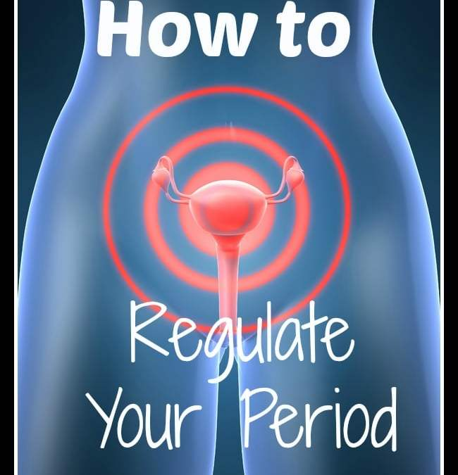 How to Regulate Your Period