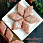 Strawberry Coconut Burfi With Khoya | Strawberry Coconut Fudge | Holi Recipes