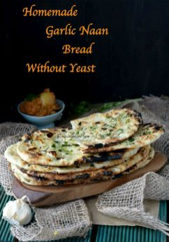 Homemade Garlic Naan Bread Without Yeast on Tawa