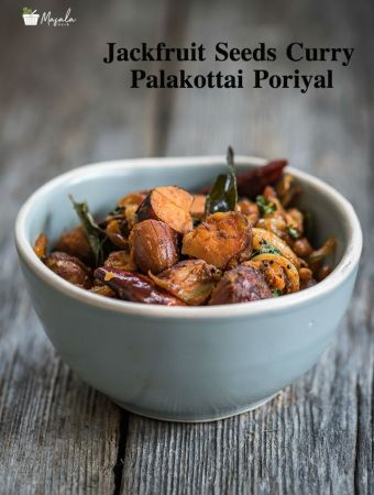 Jackfruit Seeds Curry - Palakottai Poriyal