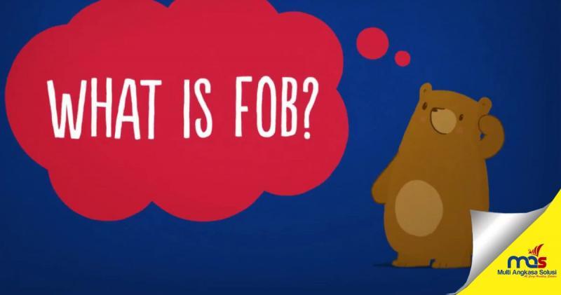 penjelasan FOB adalah