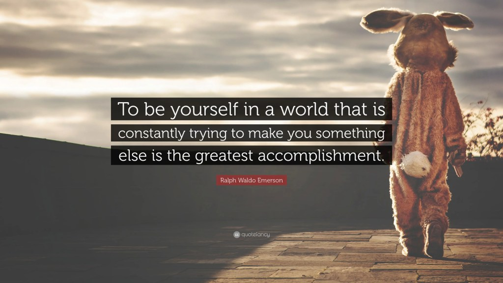 how to be yourself just be yourself