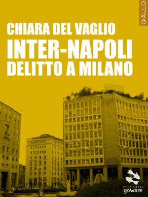 goware inter-napoli delitto-a-milano-chiara-del-vaglio/
