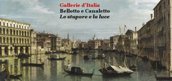 I classici a Milano: BELLOTTO E CANALETTO LO STUPORE E LA LUCE alle Gallerie d'Italia