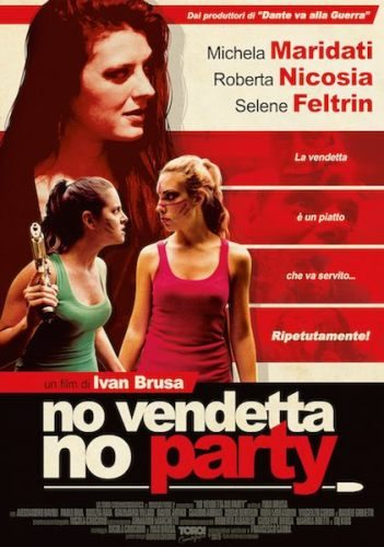 La locandina ufficiale del film No vendetta no party
