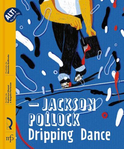 Jackson Pollock Dripping Dance - cover libro