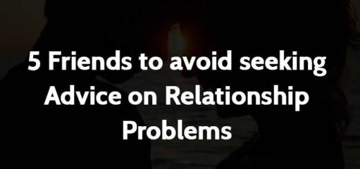 5 Friends to avoid seeking Advice on Relationship Problems