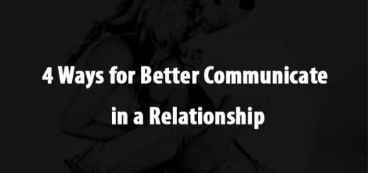 4 Ways for Better Communicate in a Relationship