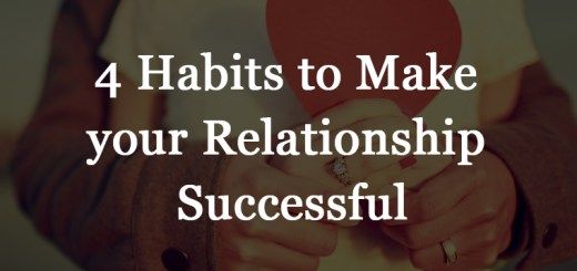 4 Habits to Make your Relationship Successful