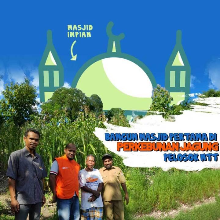 Bangun Masjid Pertama di Perkebunan Jagung Pelosok NTT