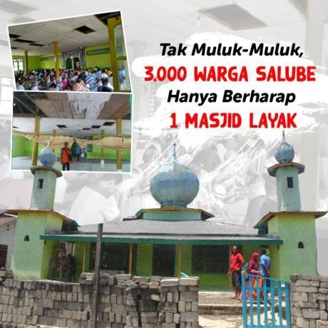 Tak Muluk-Muluk, 3.000 Warga Salube Hanya Berharap 1 Masjid Layak