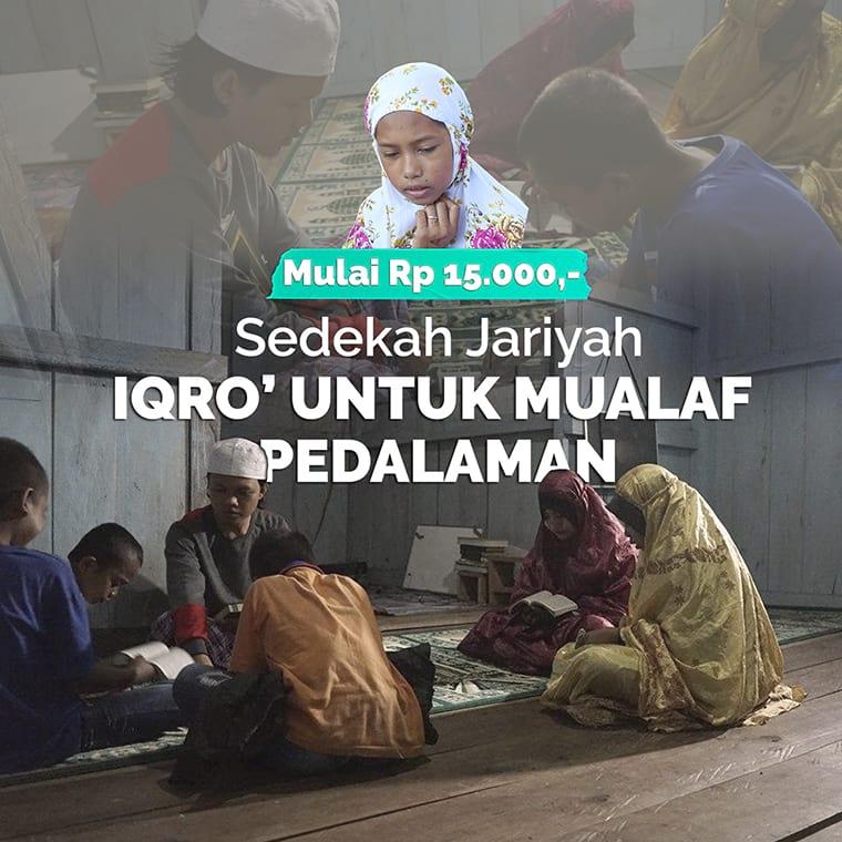 Berantas Buta Huruf Alquran untuk 1000 Muslim & Mualaf Pedalaman