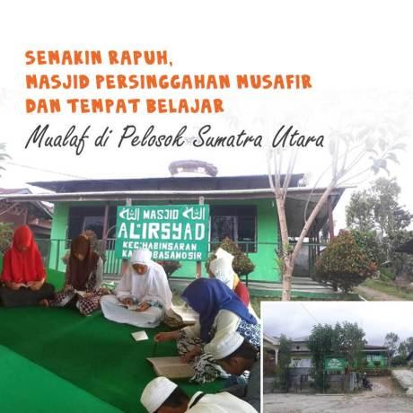 Semakin Rapuh, Masjid Persinggahan Musafir dan Tempat Belajar Mualaf di Pelosok Sumatra Utara