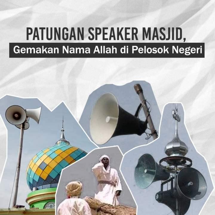 Patungan Speaker Masjid, Gemakan Nama Allah di Pelosok Negeri