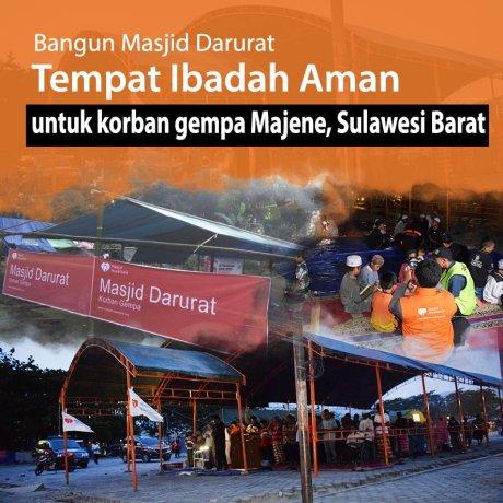 URGENT! Bangun Masjid Darurat untuk Korban Bencana