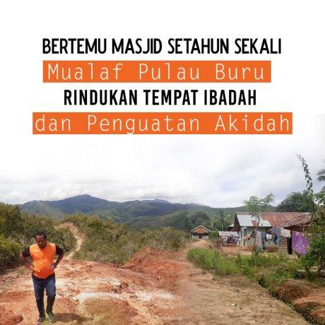 Hadiah Masjid untuk Mualaf Pulau Buru