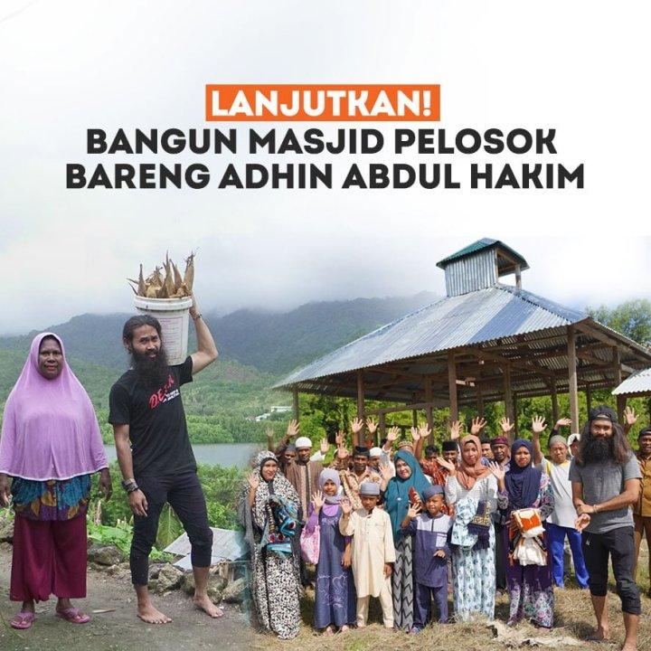 Lanjutkan! Bangun 4 Masjid Pelosok Bareng Adhin Jilid 2