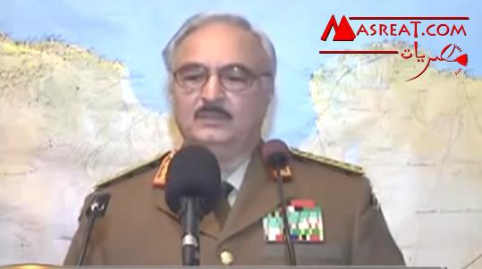 خليفة حفتر قائد عملية الكرامة: ليبيا بحاجة لمساعدة مصر اليوم