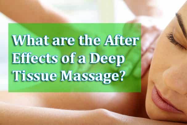 After Effects of Deep Tissue Massage | What to do After a Massage?