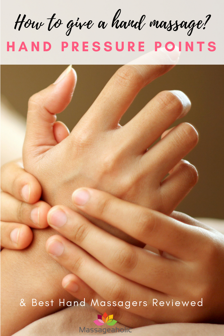 How To Give A Hand Massage Hand Pressure Points