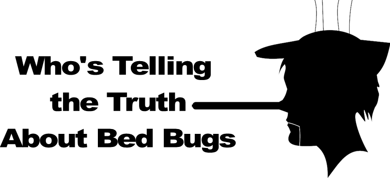 Who's Telling the Truth About Bed Bugs?