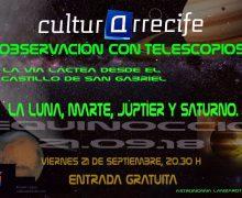 Esta noche el Castillo San Gabriel acogerá la Observación con Telescopios 'La luna, Marte, Júpiter y Saturno'