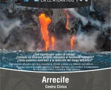 """El Centro Cívico de Arrecife acoge el programa educativo """"Canarias: una ventana volcánica en el Atlántico"""""""
