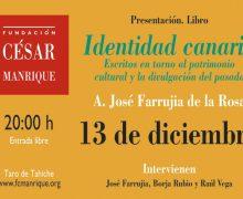 """Presentación del libro """"Identidad Canaria. Escritos en torno al patrimonio cultural y la divulgaón del pacsiado"""", de A. José Farrujia de la Rosa"""