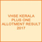 VHSE Kerala Plus One Allotment Results 2017